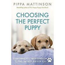 Choosing the Perfect Puppy by Pippa Mattinson (Paperback, 2017)