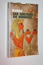 Les Cheveux de Bérénice - Denis Guedj - Points n° 1217