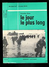 """Cornelius Ryan : Le jour le plus long """" ce jour là : 6 juin 1944 """"Robert Laffont"""