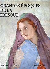 Grandes époques de la fresque par Millard Meiss Hachette 1970