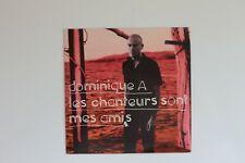 DOMINIQUE A : LES CHANTEURS SONT MES AMIS  ♦ Promo CD Single ♦