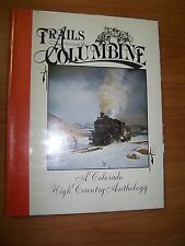TRAILS AND COLUMBINE A COLORADO HOGH COUNTRY ANTHOLOGY 1988 SUNDANCE BOOKS