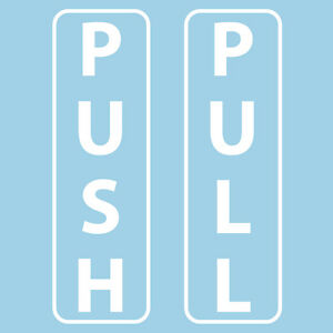 Push Pull Vinyl Stickers / Decals / Signs for Shop Glass Door