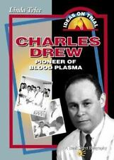 Charles Drew: Pioneer of Blood Plasma by Trice, Linda