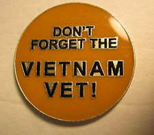 "Vietnam Veteran-{1 1/4 "" Round} Dont Forget the Vet!  Lapel pin,Tie Tack,Hat pin"