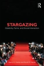 Stargazing: Celebrity, Fame, and Social Interaction (Contemporary Sociological