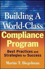 Building a World-Class Compliance Program: Best Practices and Strategies for Suc