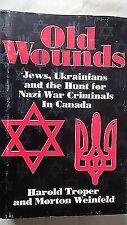 Old Wounds Harold Troper, Morton Weinfeld Hardcover Collectible - Good