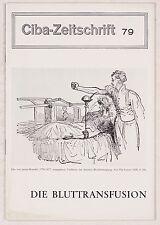 Buess, Heinrich: Die Bluttransfusion. Ciba Zeitschrift Wehr