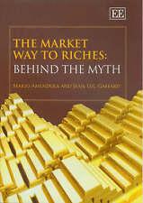 The Market Way to Riches: Behind the Myth, Amendola, Mario & Gaffard, Jean-Luc,