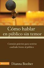 Cómo Hablar en Público sin Temor : Consejos Prácticos para Sentirse Confiado...