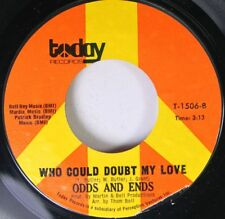 Soul 45 Odds And Ends - Who Could Doubt My Love / Give Me Something On Today Rec
