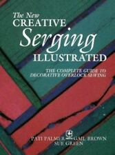 Creative Machine Arts New Creative Serging Illustrated by Palmer (1994 Trade )