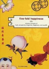 Five-Fold Happiness: Chinese Concepts of Luck, Prosperity, Longevity, Happiness,