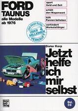 FORD TAUNUS ab1976, Reparaturanleitung Jetzt helfe ich mir selbst, Handbuch