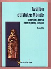 Avallon et l'autre Monde - Géographie sacrée Monde Celtique - Bernard Rio