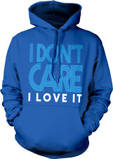 I Don't Care I Love It Pop Star Hit Title Am Song Breakup Over Hoodie Sweatshirt