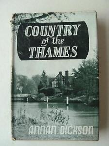 Country Of The Thames by Annan Dickson 1st Edition (1948) - Hardback Dust Jacket