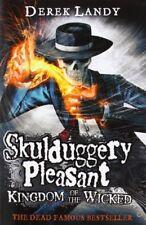 Kingdom of the Wicked (Skulduggery Pleasant, Book 7),Derek Lan ,.9780007480210