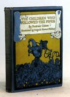 Padraic Colum Dugald Walker 1st Ed 1923 The Children Who Followed the Piper HC