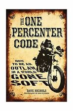 The One Percenter Code: How to Be an Outlaw in a World Gone Soft Free Shipping