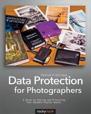 Data Protection for Photographers: A Guide to Storing and Protecting Your Valuab