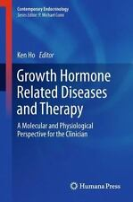 Growth Hormone Related Diseases and Therapy : A Molecular and Physiological...