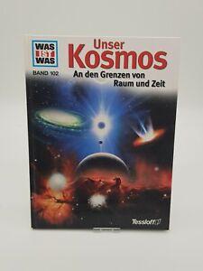 Was ist was, Band 102: Unser Kosmos An den Grenzen von Raum und Zeit. # Wissen #