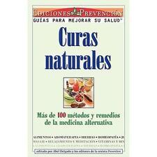 Curas Naturales: Mas de 100 metodos y remedios de la medicina alternativa (Span