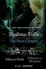 Shadow Falls: The Next Chapter: Taken at Dusk and Whispers at Moonrise A Shadow