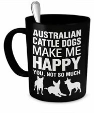 Australian Cattle Dog Mug - Australian Cattle Dogs Make Happy Gifts Coffee Mug
