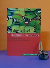A Lucas, A Djati: The Dog Is Dead So Throw It In The River/Indonesia/environment