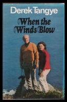 When the Winds Blow By Derek Tangye. 9780722183854
