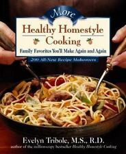 More Healthy Homestyle Cooking: Family Favorites You'll Make Again And Again Tr