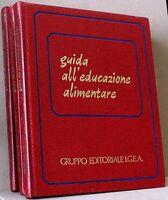 GUIDA ALL'EDUCAZIONE ALIMENTARE - I.G.E.A.- 3 volumi