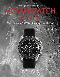 Moonwatch Only: The Ultimate OMEGA Speedmaster Guide by Gregoire Rossier 3rd Ed.