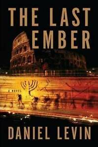 The Last Ember by Daniel Levin (Paperback, 2009)