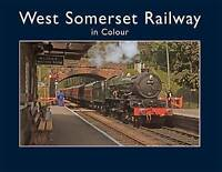 West Somerset Railway in Colour, Tony Whitby, New Book