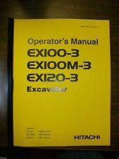 Hitachi EX100-3 EX120-3 Excavator Operation Operator Maintenance Manual EX120