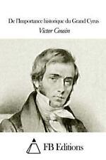 De l'Importance Historique du Grand Cyrus by Victor Cousin (2015, Paperback)