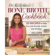 Dr. Kellyanns Bone Broth Cookbook Hardcover Book by Kellyann Petrucci WT74879