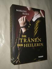Marlene Klaus: Die Tränen der Heilerin