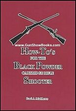 How-To's for The Black Powder Cartridge Shooter  (Paul Matthews)