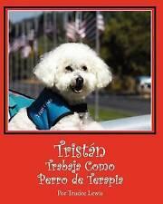 Tristan Trabaja Como Perro de Terapia (Cuentos sobre Tristan y Trudee) (Volume 3