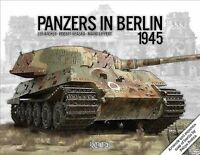 Panzers in Berlin 1945, Hardcover by Archer, Lee; Kraska, Robert; Lippert, Ma...