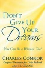 Don't Give Up Your Dreams: You Can Be a Winner, Too! (Paperback or Softback)