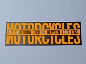 Motorcycles Sticker Put Something Exciting Between Your Legs Bumper 7950