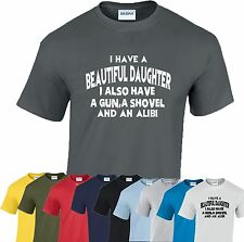 I have a Beautiful Daughter  T shirt Fathers Day Birthday Funny Gift for Dad