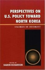 Perspectives on U. S. Policy Toward North Korea : Stalemate or Checkmate?...