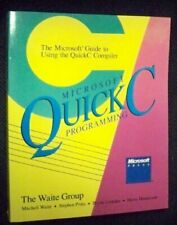 Microsoft Quick C Programming: The Microsoft Guide to Using the Quick C Compil,